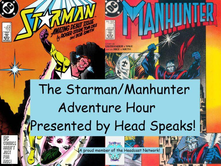 The Starman/Manhunter Adventure Hour